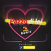 Pazzo di lei (Remix) by Carmine Iniziato