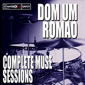 Complete Muse Sessions by Dom Um Romao