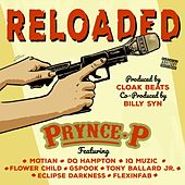 Reloaded (feat. Flower Child, Motian, Dq Hampton, Iq Muzic, Flexinfab, Eclipse Darkness, Tony Ballard Jr. & Gspook) von Prynce P