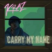 Carry My Name von KrAz