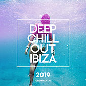 Deep Chill Out Ibiza 2019 - EP von Chill Out