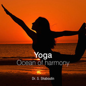 Yoga - Ocean Of Harmony by Dr. Sergei Shaboutin
