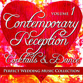 Perfect Wedding Music Collection: Contemporary Reception - Cocktails and Dance, Volume 1 by Various Artists