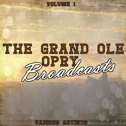 Grand Ole Opry Broadcasts Vol 1 by Various Artists