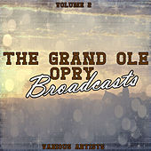 Grand Ole Opry Broadcasts Vol 2 by Various Artists