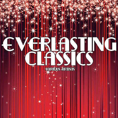 Everlasting Classics by Various Artists