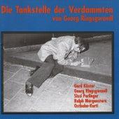 Die Tankstelle der Verdammten by Georg Ringsgwandl