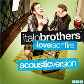 Love Is On Fire Acoustic Version von ItaloBrothers