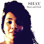 Heart and Flesh by Shay