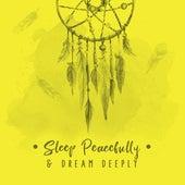 Sleep Peacefully & Dream Deeply by Deep Sleep Music Academy