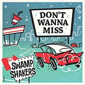 Don't Wanna Miss von The Swamp Shakers