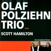 Live at Jazztone Lörrach (Feat. Scott Hamilton) by Olaf Polziehn Trio