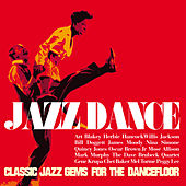 Jazz Dance (Classic Jazz Gems For The Dancefloor) by Various Artists