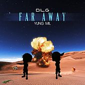 Far Away (feat. Yung Mil) de DLG