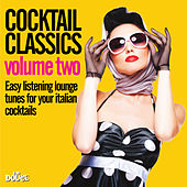 Cocktail Classics, Vol. 2 (Easy Listening Lounge Tunes for Your Italian Cocktails) by Various Artists