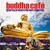 Buddha Café (DJ Dharma Presents the Best Collection) von Various Artists