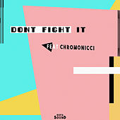 Don't Fight It by Sofasound