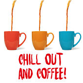 Chillout And Coffee ! von Various Artists