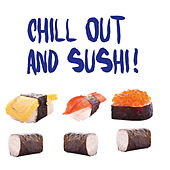 Chillout And Sushi ! de Various Artists