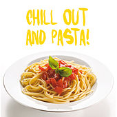 Chillout And Pasta ! by Various Artists