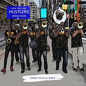 I'mma Hustla Baby by New Orleans Hustlers Brass Band