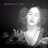 Go Talk to Mary (Atom Smith Remix) by Donna De Lory