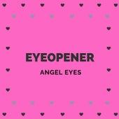Angel Eyes by Eyeopener