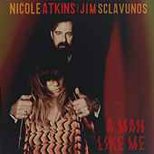A Man Like Me by Nicole Atkins