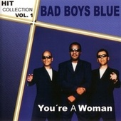 Hitcollection Vol. 1- You're A Woman by Bad Boys Blue