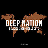 Deep Nation: Delicious Deep House Cuts, Vol. Germany de Various Artists