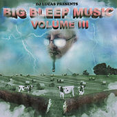 Big Bleep Music Vol. 3 by Dj Lucas