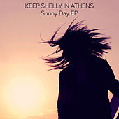 Sunny Day-EP by Keep Shelly In Athens