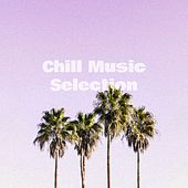 Chill Music Selection de Various Artists