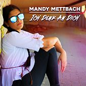 Ich denk an Dich von Mandy Mettbach