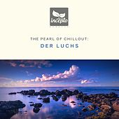 The Pearl of Chillout, Vol. 5 by Der Luchs