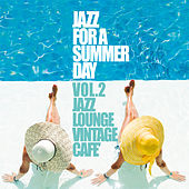 Jazz For a Summer Day, Vol. 2 (Jazz Lounge Vintage Cafè) von Various Artists