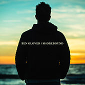 Shorebound by Ben Glover