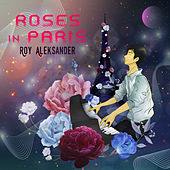 Roses in Paris by Roy Aleksander