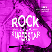 Rock like a Superstar, Vol. 1 (Deep-House Champagnes) - EP by Various Artists