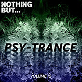 Nothing But... Psy Trance, Vol. 12 - EP von Various Artists