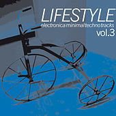 Lifestyle : Electronica Minimal Techno Tracks, Vol. 3 von Various Artists