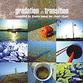Gradation Transition (Compiled By Kaoru Inoue for Chari Chari) von Various Artists