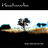 The Truth in Me de Koshowko
