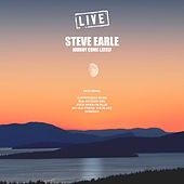 Johnny Come Lately (Live) de Steve Earle