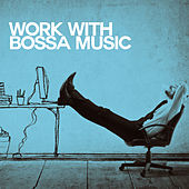 Work with Bossa Music by Various Artists