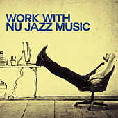 Work with Nu Jazz Music von Various Artists