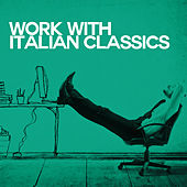 Work With Italian Classics von Various Artists