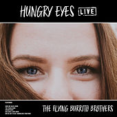 Hungry Eyes (Live) by The Flying Burrito Brothers