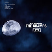 Blue Moon Baby (Live) by The Cramps