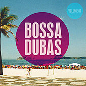 Bossa Dubas by Various Artists